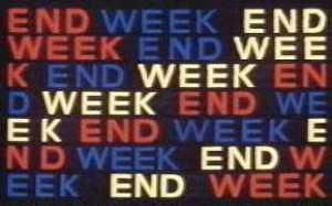 Week End Week End Week End